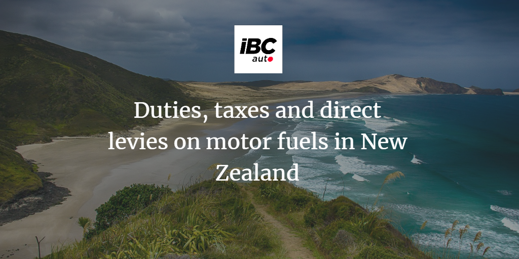 New Zealand Duties, Taxes and Levies on Motor Fuels